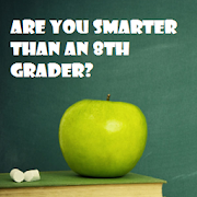 You smarter than a 8th grader?