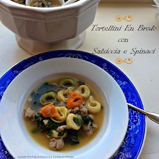 Tortellini En Brodo con Salsiccia e Spinaci.