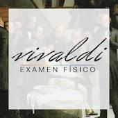 Vivaldi: Examen Físico