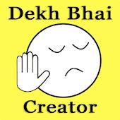 Dekh Bhai Creator