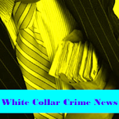 White Collar Crime News