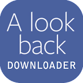 Facebook Lookback Downloader +