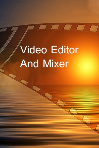 Video Editor And Mixer