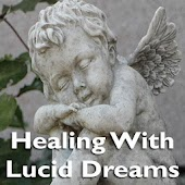 Healing With Lucid Dreams