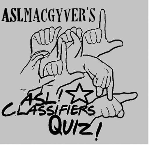 ASL Classifier Handshape Quiz