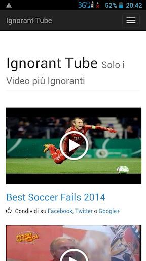 Ignorant Tube -Video Ignoranti