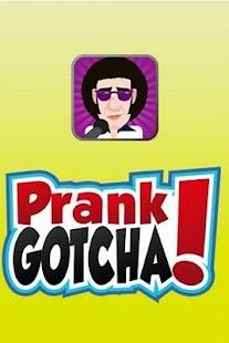 Prank Gotcha