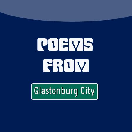 Poems From Glastonburg City