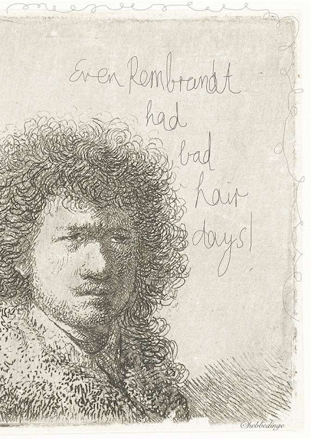 Even Rembrandt had bad hair days