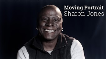 Sharon Jones, Moving Portrait