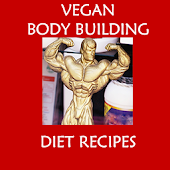 Vegan Body Building Recipes
