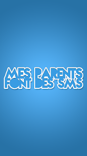 Free Download Mes parents font des SMS APK for Android
