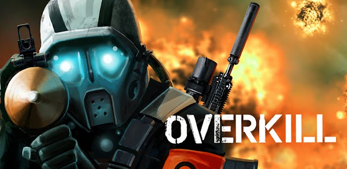 Overkill HD Game for All Android Devices