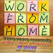 Cash From Working At Home
