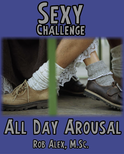 All Day Arousal