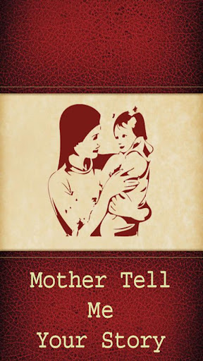 Mother Tell Me Your Story